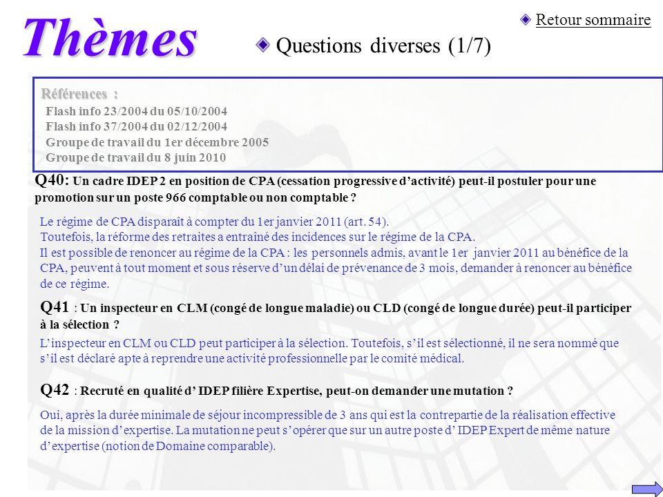 Thèmes Questions diverses (1/7) Retour sommaire Références : Q40: Un cadre IDEP 2 en position de CPA (cessation progressive dactivité) peut-il postule