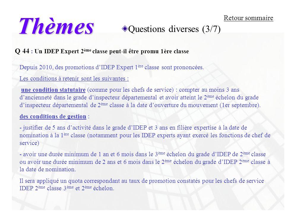 Thèmes Questions diverses (3/7) Retour sommaire Q 44 : Un IDEP Expert 2 ème classe peut-il être promu 1ère classe Depuis 2010, des promotions dIDEP Ex