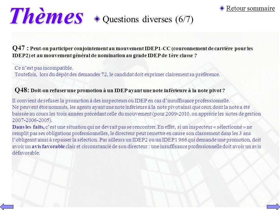 Thèmes Questions diverses (6/7) Retour sommaire Q47 : Peut-on participer conjointement au mouvement IDEP1-CC (couronnement de carrière pour les IDEP2)