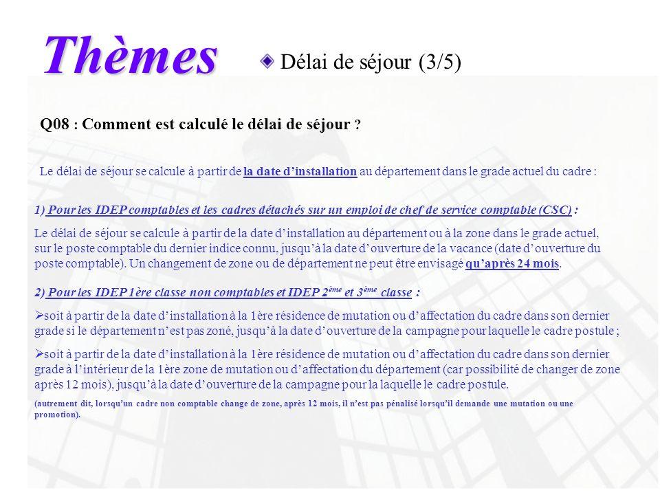 Thèmes Délai de séjour (3/5) 1) Pour les IDEP comptables et les cadres détachés sur un emploi de chef de service comptable (CSC) : Le délai de séjour