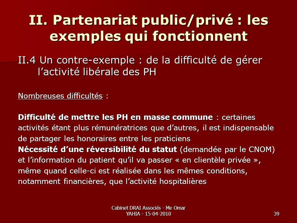 Cabinet DRAI Associés - Me Omar YAHIA - 15-04-201039 II. Partenariat public/privé : les exemples qui fonctionnent II.4 Un contre-exemple : de la diffi