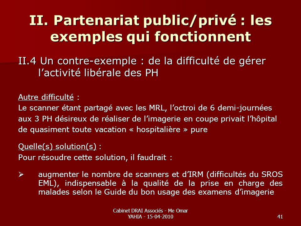 Cabinet DRAI Associés - Me Omar YAHIA - 15-04-201041 II. Partenariat public/privé : les exemples qui fonctionnent II.4 Un contre-exemple : de la diffi