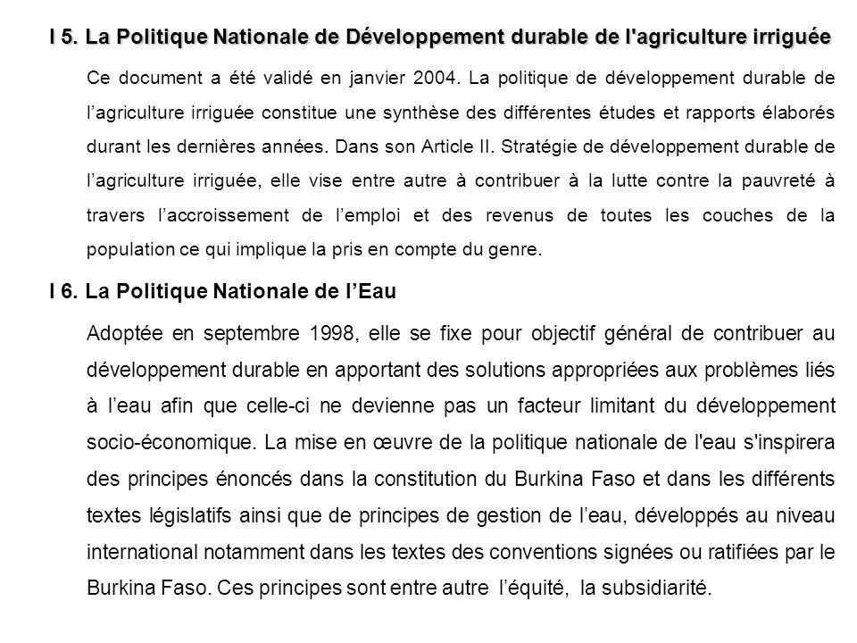 I 5. La Politique Nationale de Développement durable de l'agriculture irriguée Ce document a été validé en janvier 2004. La politique de développement