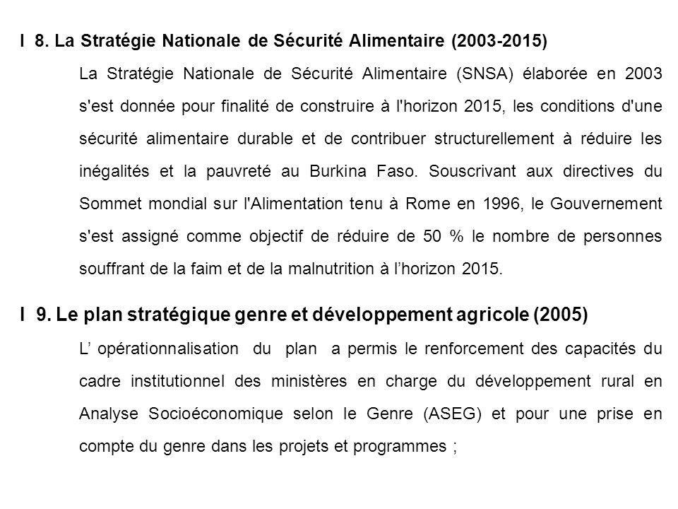 I 8. La Stratégie Nationale de Sécurité Alimentaire (2003-2015) La Stratégie Nationale de Sécurité Alimentaire (SNSA) élaborée en 2003 s'est donnée po