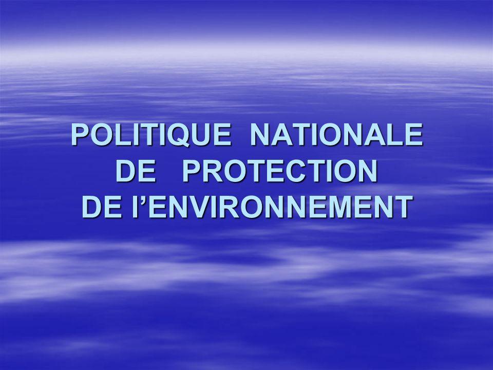POLITIQUE NATIONALE DE PROTECTION DE lENVIRONNEMENT