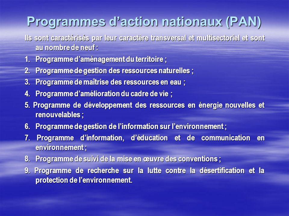 Programmes daction nationaux (PAN) Ils sont caractérisés par leur caractère transversal et multisectoriel et sont au nombre de neuf : 1. Programme dam