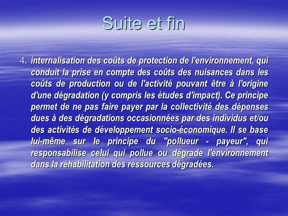 Suite et fin 4.internalisation des coûts de protection de l'environnement, qui conduit la prise en compte des coûts des nuisances dans les coûts de pr