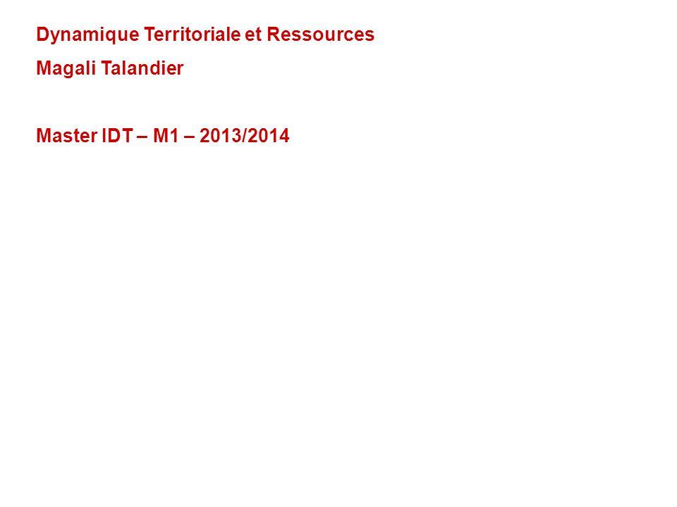 Dynamique Territoriale et Ressources Magali Talandier Master IDT – M1 – 2013/2014