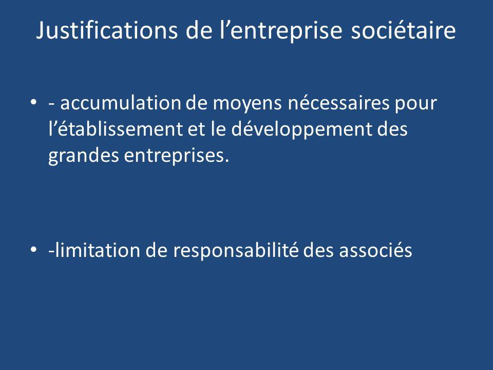 Justifications de lentreprise sociétaire - accumulation de moyens nécessaires pour létablissement et le développement des grandes entreprises.