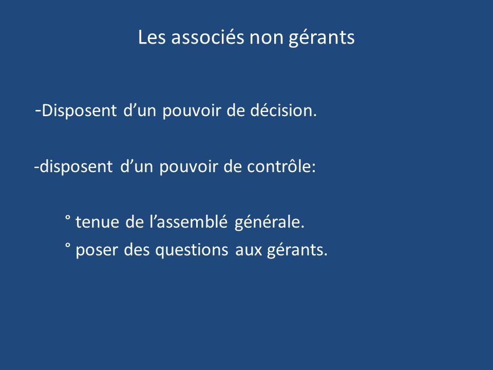 Les associés non gérants - Disposent dun pouvoir de décision.