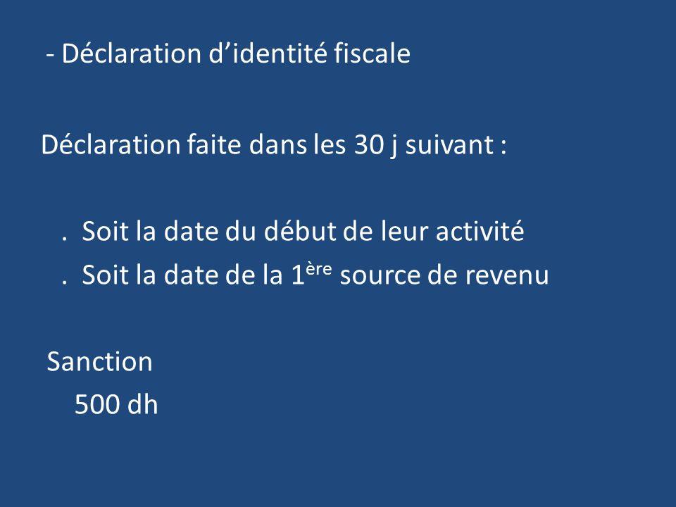 - Déclaration didentité fiscale Déclaration faite dans les 30 j suivant :.
