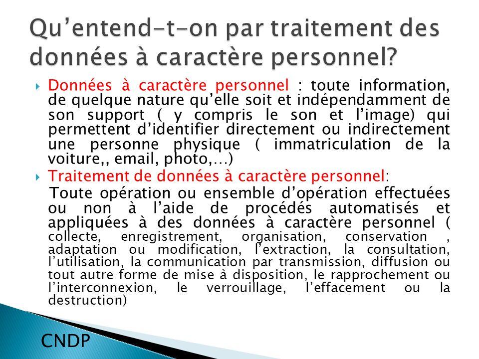 Le consentement préalable de la personne concernée La finalité des traitements.