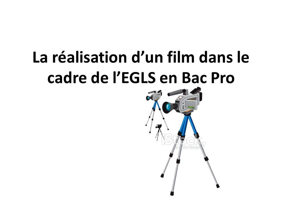 La réalisation dun film dans le cadre de lEGLS en Bac Pro