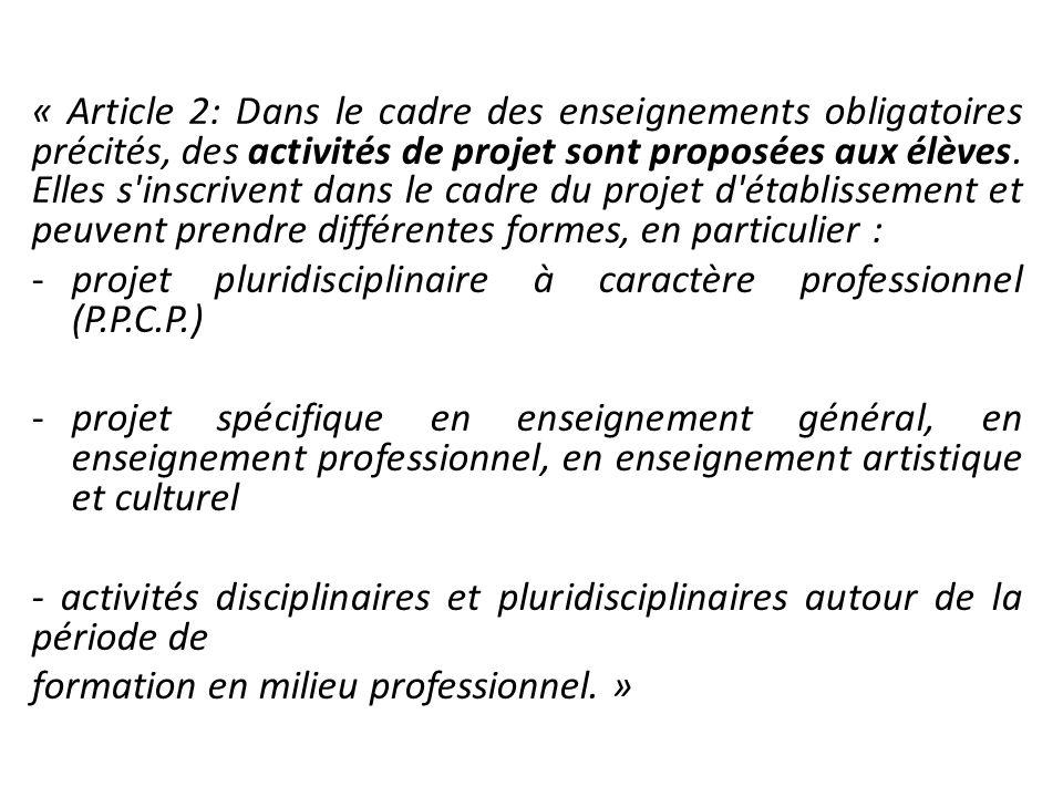 « Article 2: Dans le cadre des enseignements obligatoires précités, des activités de projet sont proposées aux élèves.