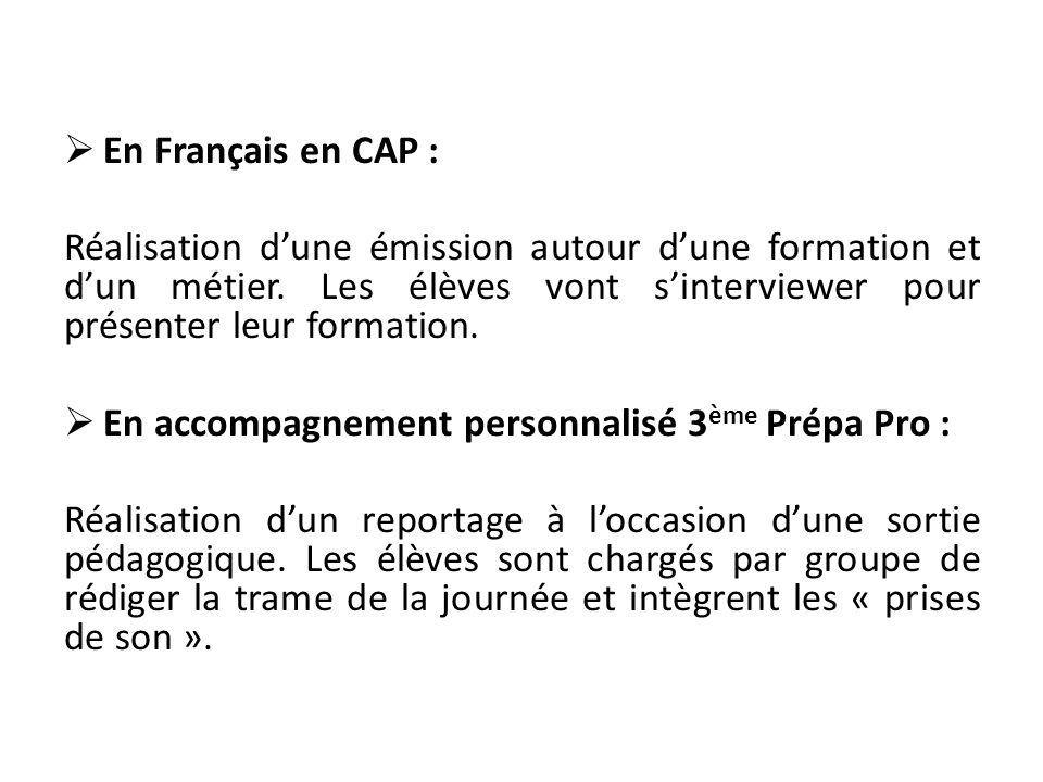 En Français en CAP : Réalisation dune émission autour dune formation et dun métier.