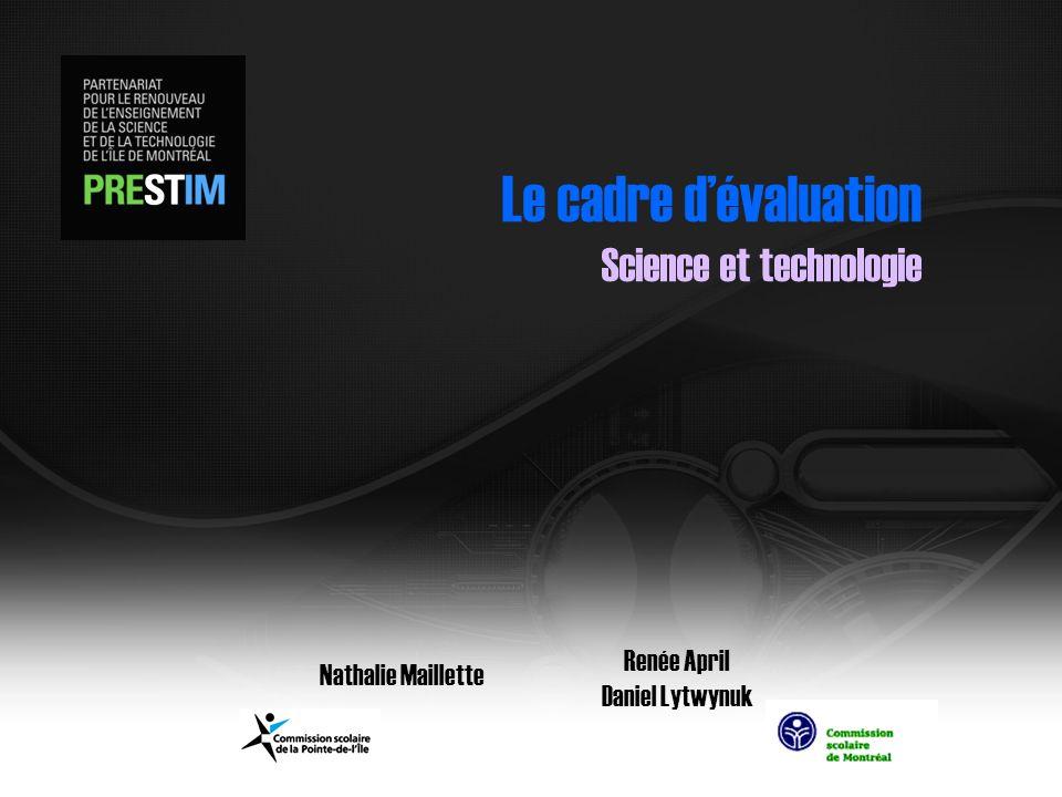Nathalie Maillette Renée April Daniel Lytwynuk Le cadre dévaluation Science et technologie