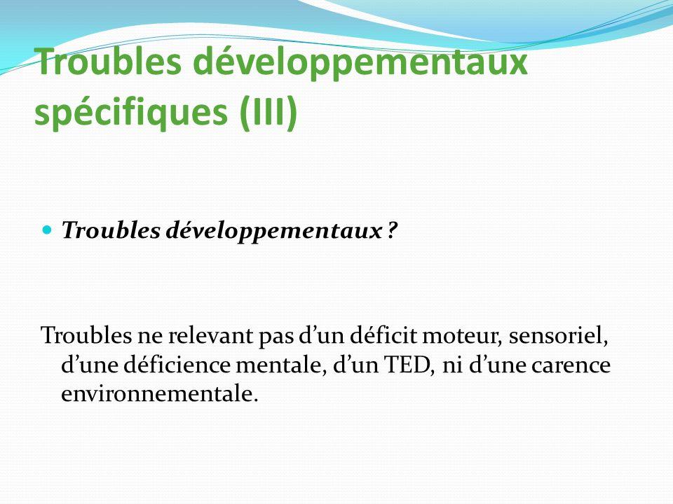 Troubles développementaux spécifiques (VI) Troubles spécifiques .