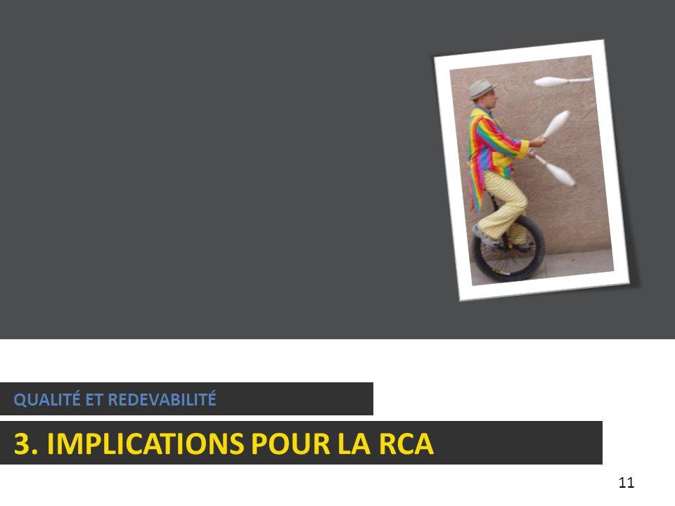 11 QUALITÉ ET REDEVABILITÉ 3. IMPLICATIONS POUR LA RCA