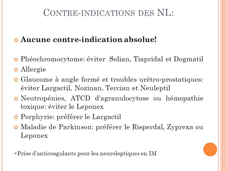 C ONTRE - INDICATIONS DES NL: Aucune contre-indication absolue.
