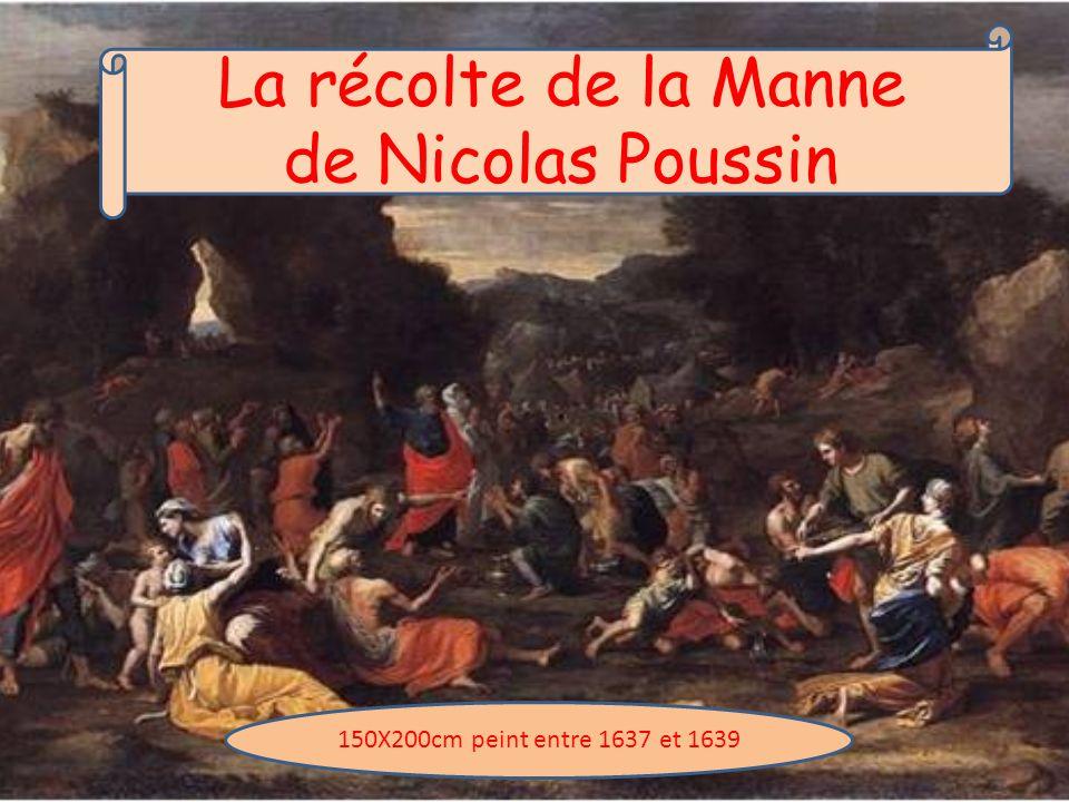 La récolte de la Manne de Nicolas Poussin 150X200cm peint entre 1637 et 1639