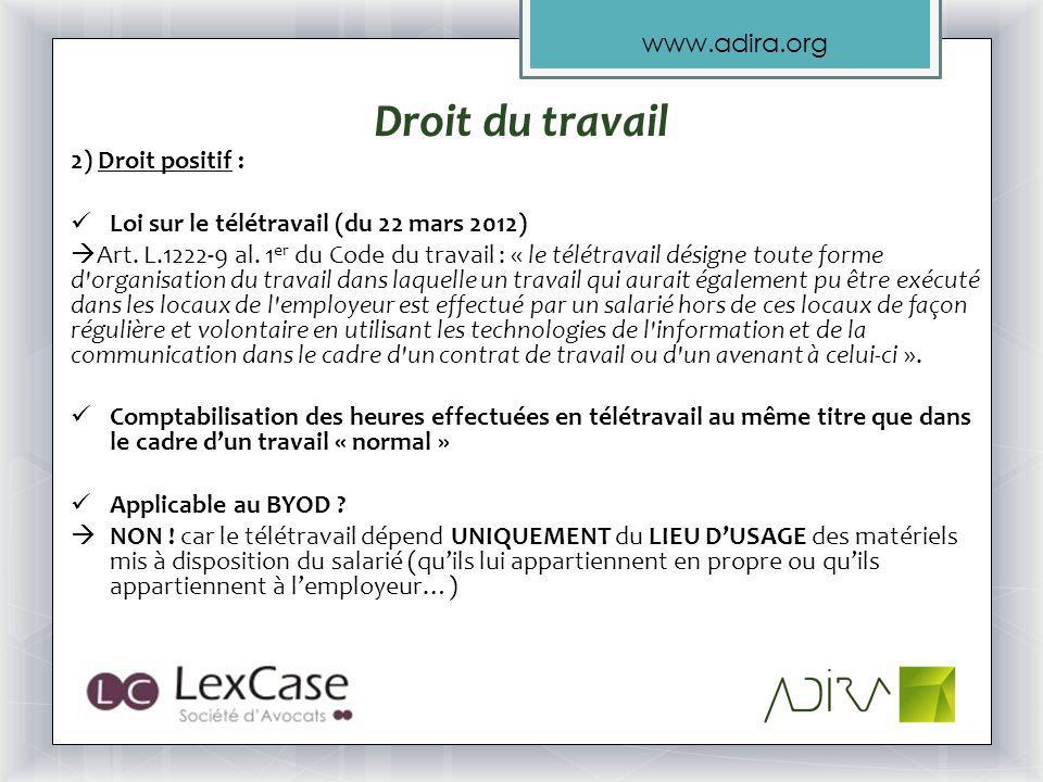 www.adira.org 2) Droit positif : Loi sur le télétravail (du 22 mars 2012) Art.