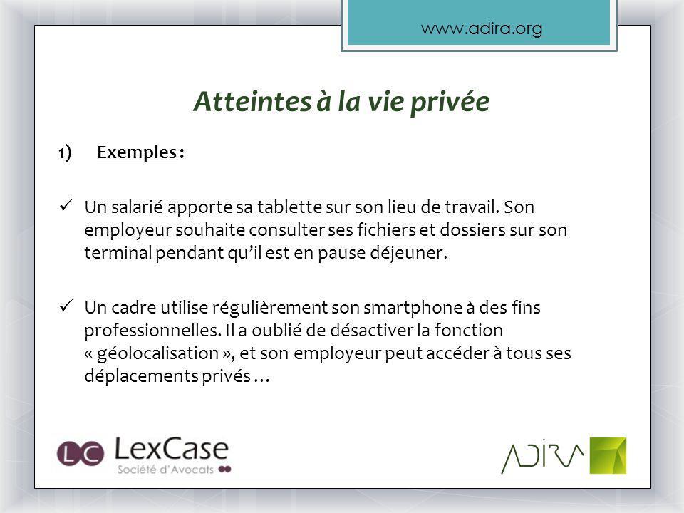 www.adira.org Atteintes à la vie privée 1)Exemples : Un salarié apporte sa tablette sur son lieu de travail.