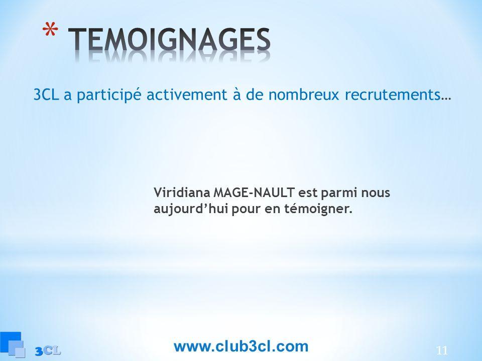 11 3CL a participé activement à de nombreux recrutements … Viridiana MAGE-NAULT est parmi nous aujourdhui pour en témoigner. www.club3cl.com
