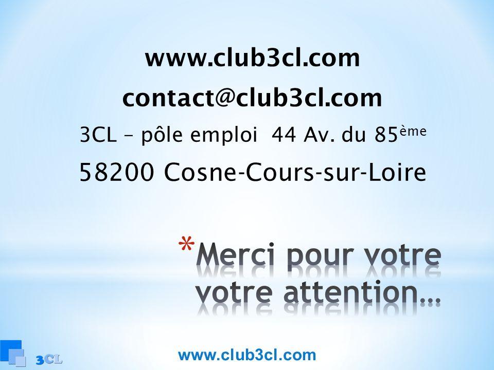 contact@club3cl.com 3CL – pôle emploi 44 Av. du 85 ème 58200 Cosne-Cours-sur-Loire www.club3cl.com