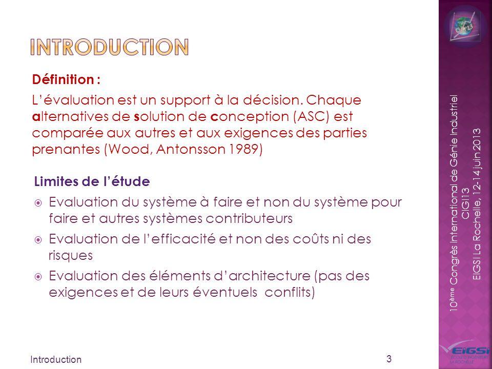 10 ème Congrès International de Génie Industriel CIGI13 EIGSI La Rochelle, 12-14 juin 2013 Limites de létude Evaluation du système à faire et non du s