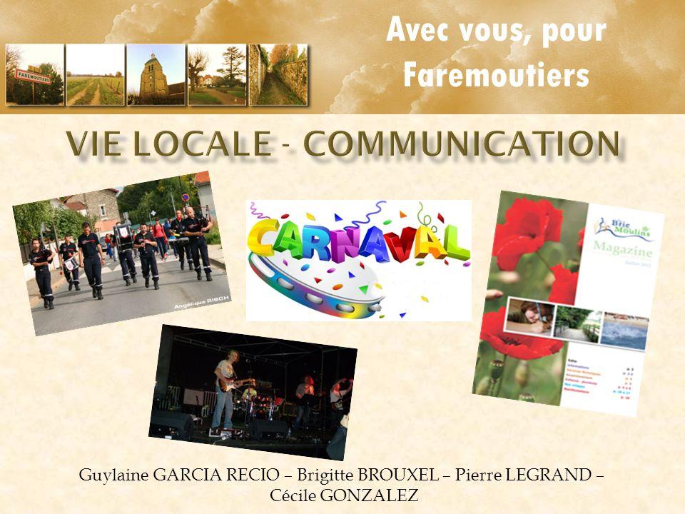 Avec vous, pour Faremoutiers Guylaine GARCIA RECIO – Brigitte BROUXEL – Pierre LEGRAND – Cécile GONZALEZ