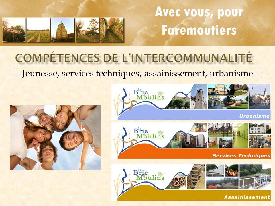 Jeunesse, services techniques, assainissement, urbanisme Avec vous, pour Faremoutiers