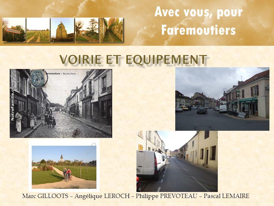 Avec vous, pour Faremoutiers Marc GILLOOTS – Angélique LEROCH – Philippe PREVOTEAU – Pascal LEMAIRE