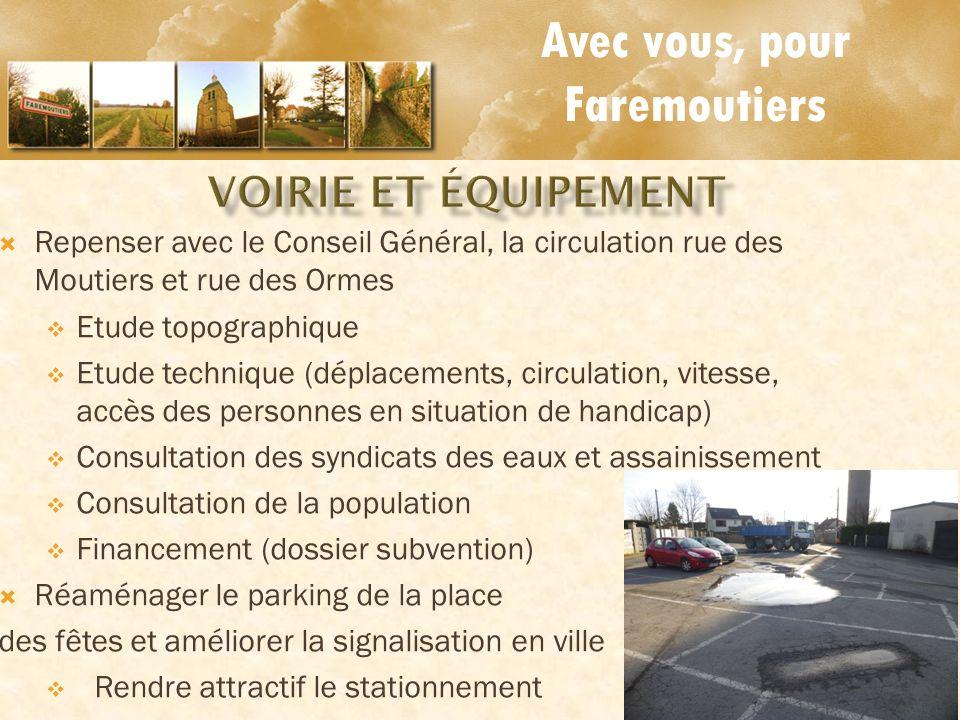 Avec vous, pour Faremoutiers Repenser avec le Conseil Général, la circulation rue des Moutiers et rue des Ormes Etude topographique Etude technique (d