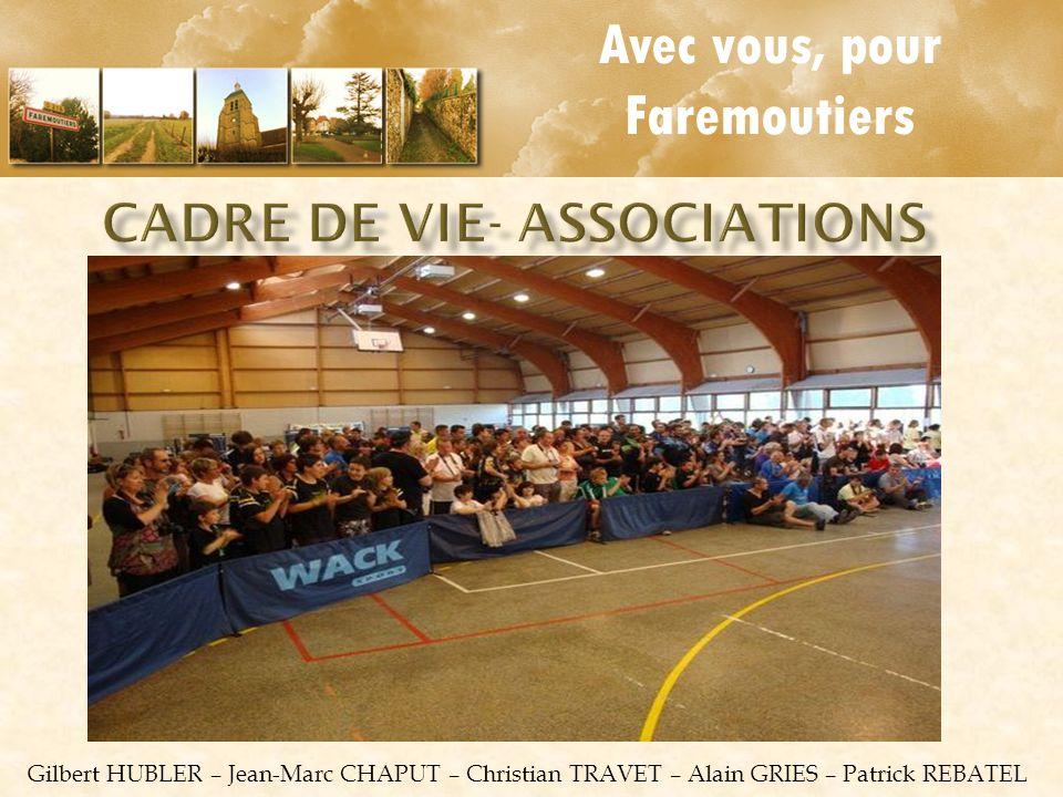 Avec vous, pour Faremoutiers Gilbert HUBLER – Jean-Marc CHAPUT – Christian TRAVET – Alain GRIES – Patrick REBATEL