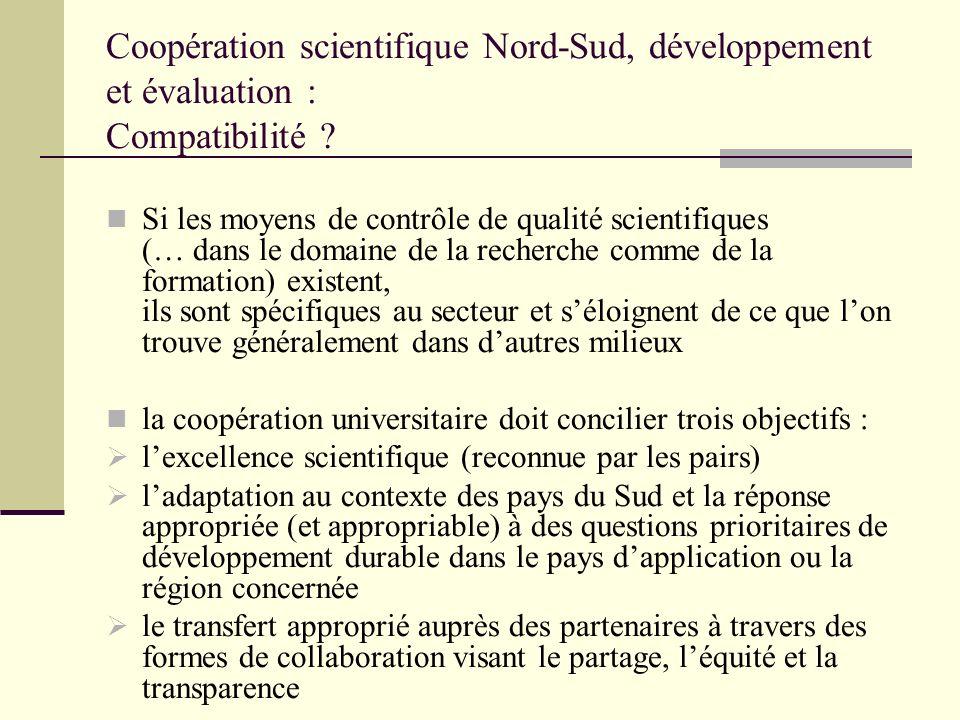 Coopération scientifique Nord-Sud, développement et évaluation : Compatibilité ? Si les moyens de contrôle de qualité scientifiques (… dans le domaine