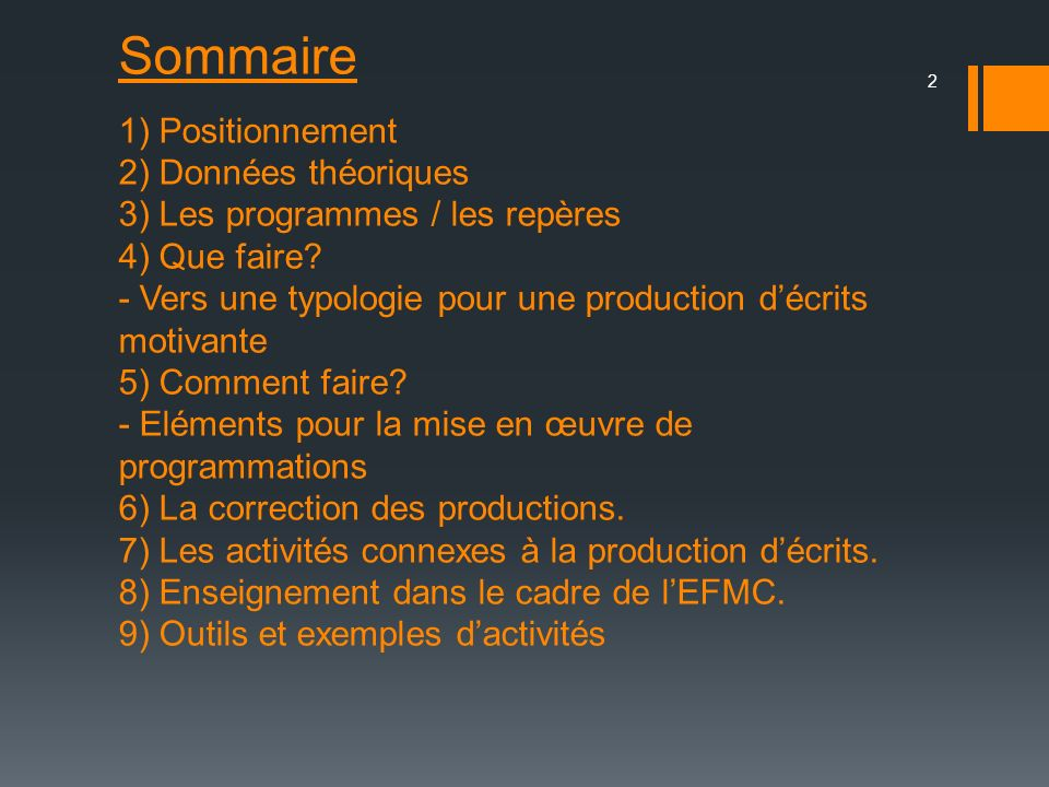 Sommaire 1) Positionnement 2) Données théoriques 3) Les programmes / les repères 4) Que faire? - Vers une typologie pour une production décrits motiva