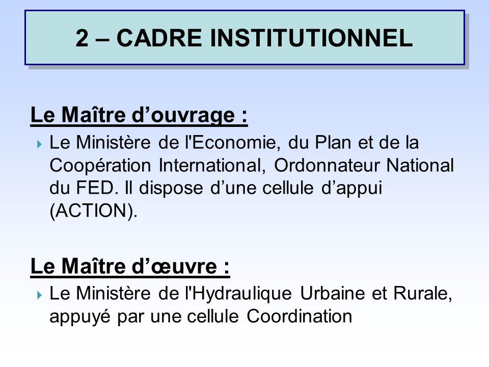 Le Maître douvrage : Le Ministère de l Economie, du Plan et de la Coopération International, Ordonnateur National du FED.