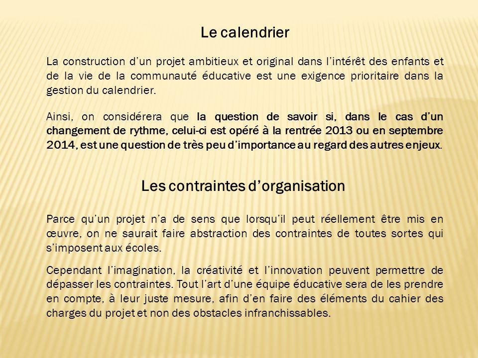 Le calendrier La construction dun projet ambitieux et original dans lintérêt des enfants et de la vie de la communauté éducative est une exigence prioritaire dans la gestion du calendrier.