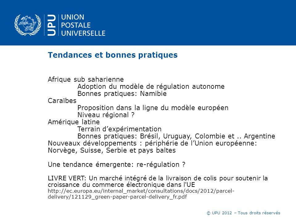 © UPU 2012 – Tous droits réservés Tendances et bonnes pratiques Afrique sub saharienne Adoption du modèle de régulation autonome Bonnes pratiques: Nam