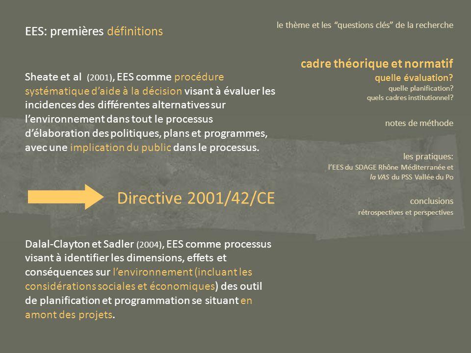 EES: premières définitions Sheate et al (2001), EES comme procédure systématique daide à la décision visant à évaluer les incidences des différentes a