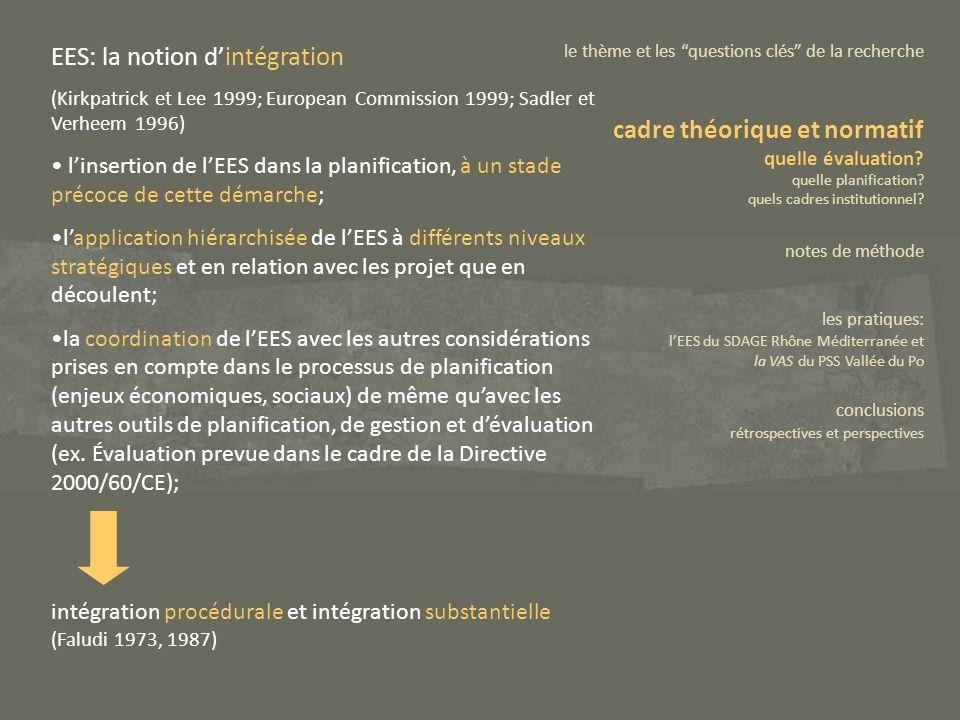 EES: la notion dintégration (Kirkpatrick et Lee 1999; European Commission 1999; Sadler et Verheem 1996) linsertion de lEES dans la planification, à un
