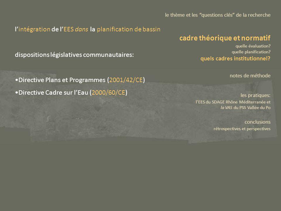 lintégration de lEES dans la planification de bassin dispositions législatives communautaires: Directive Plans et Programmes (2001/42/CE) Directive Ca