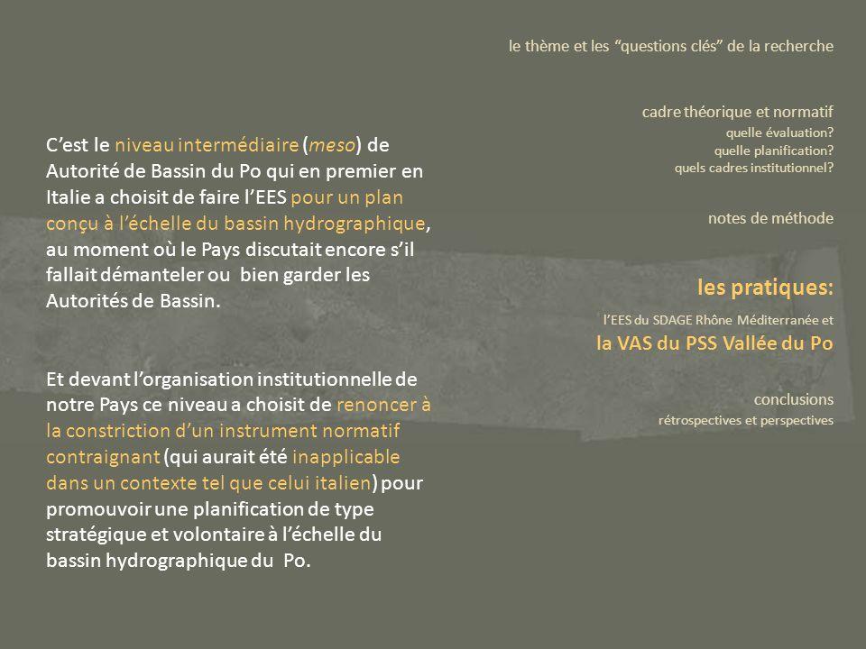 Cest le niveau intermédiaire (meso) de Autorité de Bassin du Po qui en premier en Italie a choisit de faire lEES pour un plan conçu à léchelle du bass