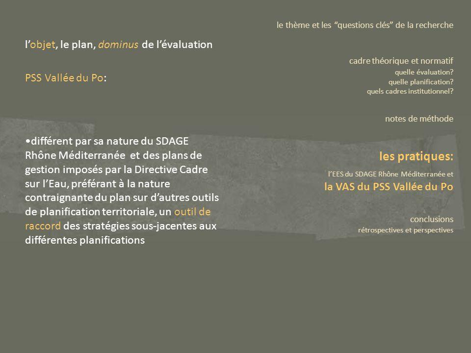 PSS Vallée du Po: différent par sa nature du SDAGE Rhône Méditerranée et des plans de gestion imposés par la Directive Cadre sur lEau, préférant à la
