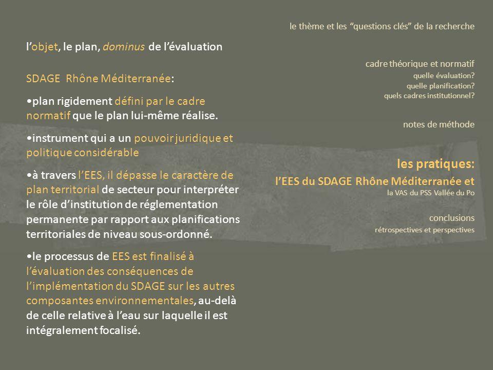 SDAGE Rhône Méditerranée: plan rigidement défini par le cadre normatif que le plan lui-même réalise. instrument qui a un pouvoir juridique et politiqu