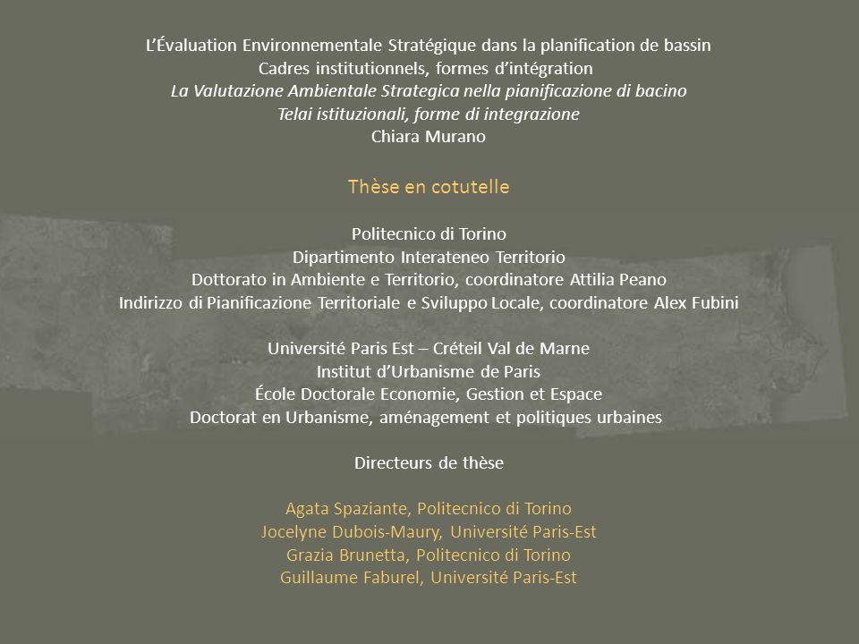 LÉvaluation Environnementale Stratégique dans la planification de bassin Cadres institutionnels, formes dintégration La Valutazione Ambientale Strateg