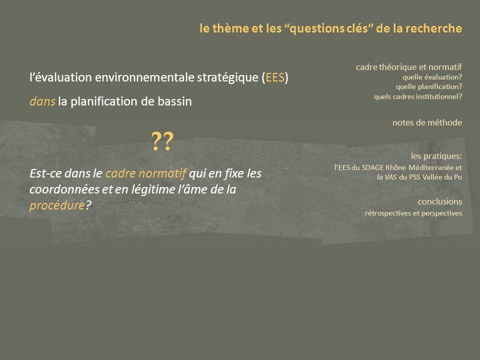 lévaluation environnementale stratégique (EES) dans la planification de bassin ?? Est-ce dans le cadre normatif qui en fixe les coordonnées et en légi