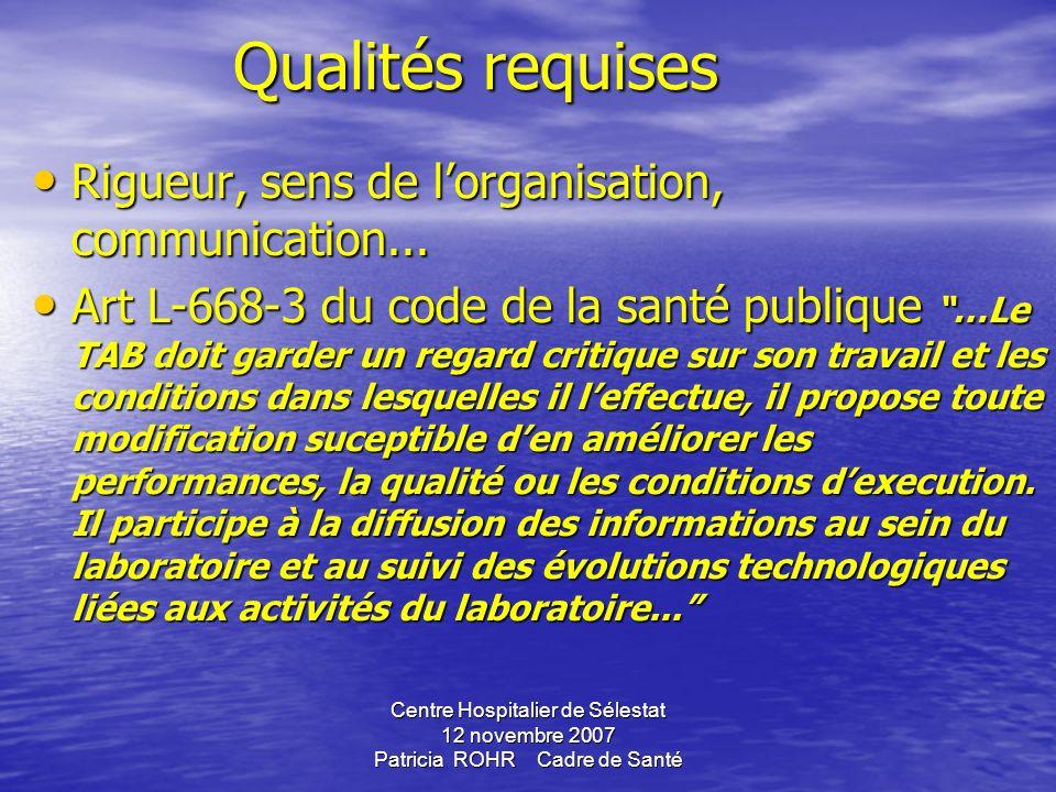 Centre Hospitalier de Sélestat 12 novembre 2007 Patricia ROHR Cadre de Santé Missions générales art 10-Décret n°89-613 du 01/09/1989 Assurer des trava