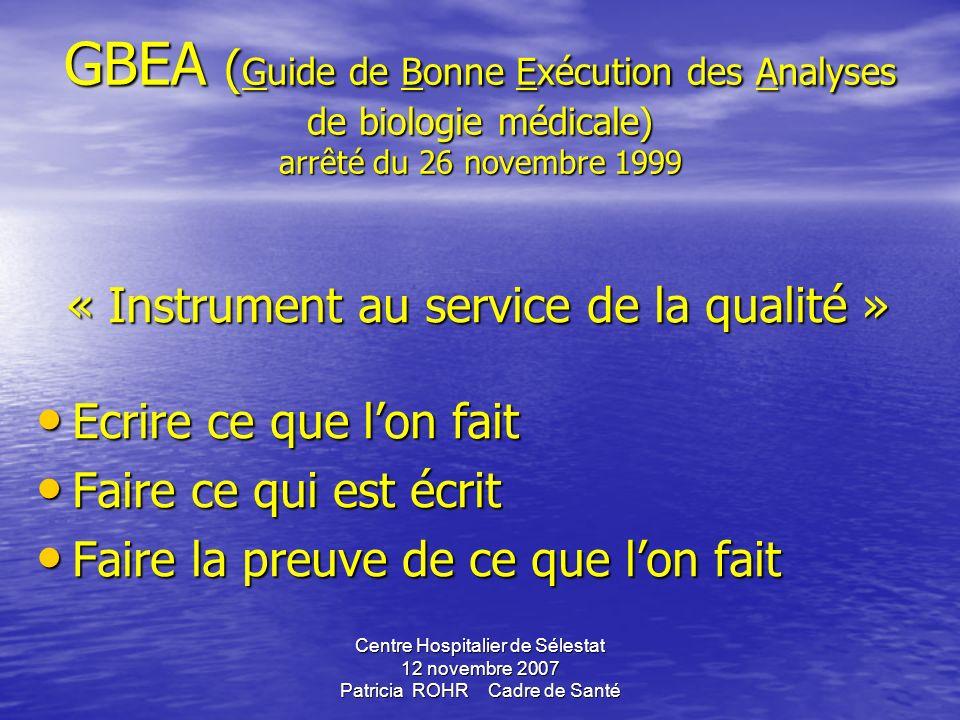 Centre Hospitalier de Sélestat 12 novembre 2007 Patricia ROHR Cadre de Santé Qualités requises Rigueur, sens de lorganisation, communication... Art L-