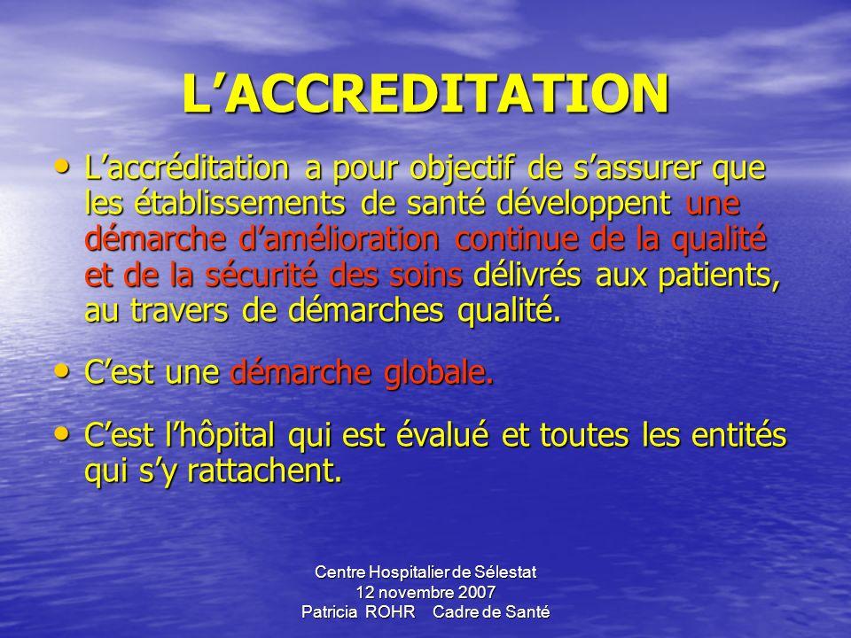 Centre Hospitalier de Sélestat 12 novembre 2007 Patricia ROHR Cadre de Santé 2.6. Lévaluation des laboratoires dans le cadre des politiques de santé L